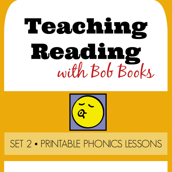 Teaching Reading with Bob Books: Set 2 Printable Phonics Lessons
