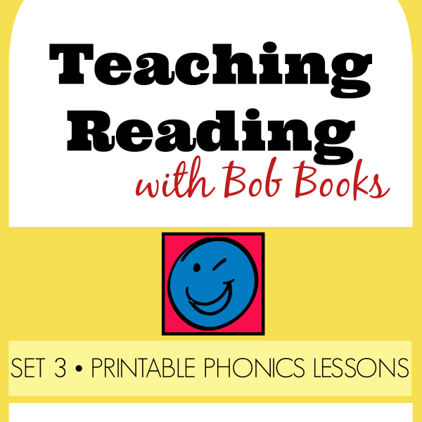 Teaching Reading with Bob Books: Set 3 Printable Phonics Lessons