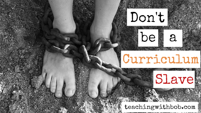 Don't be a Curriculum Slave
