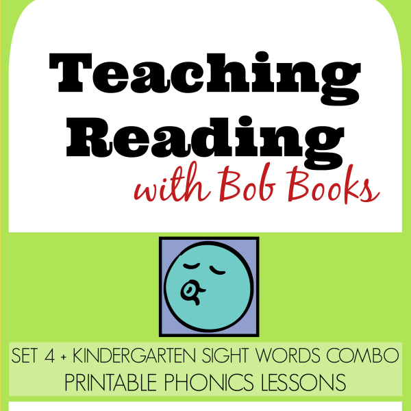 Teaching Reading with Bob Books: Set 4 + Kindergarten Sight Words Combination Printable Phonics Lessons