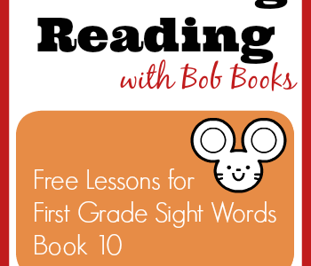 Free Reading Lessons for Bob Books First Grade Sight Words, Book 10
